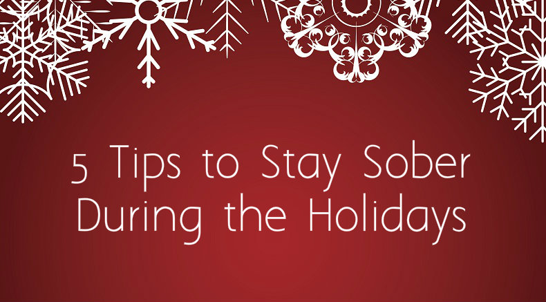 5 tips to stay sober during the holidays